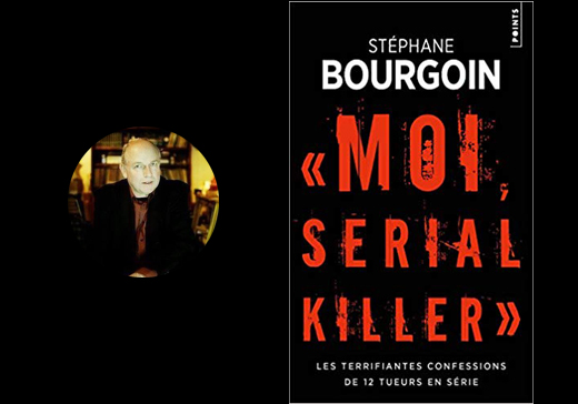 Stéphane Bourgoin Moi serial killer