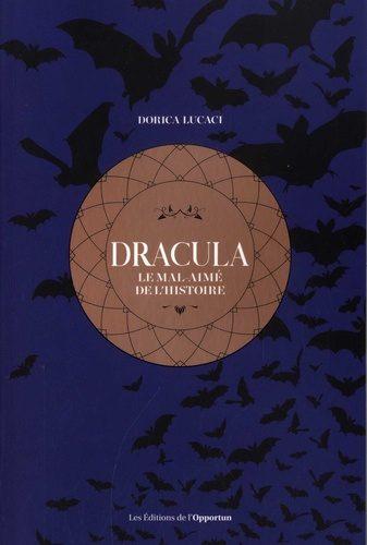 Dracula le mal aimé de l'histoire de Dorica Lucaci