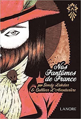 Nos Fantômes de France par Sandy Lakdar et Culliver L'aventurière