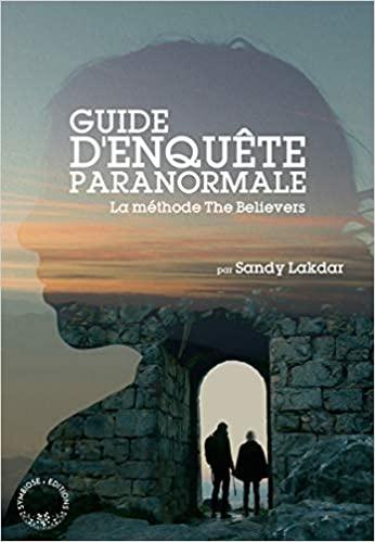 Guide d'Enquête Paranormale, La méthode The Believers
